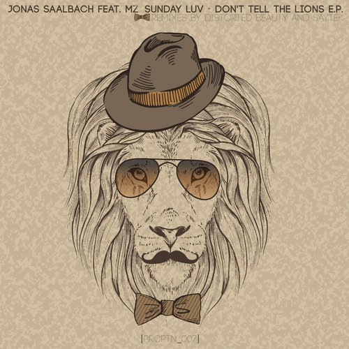 Jonas Saalbach Feat. MZ.Sunday Luv - Don't Tell the Lions [PRCPTN007]